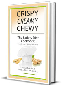 Crispy, Creamy, Chewy - The Satiety Diet Cookbook