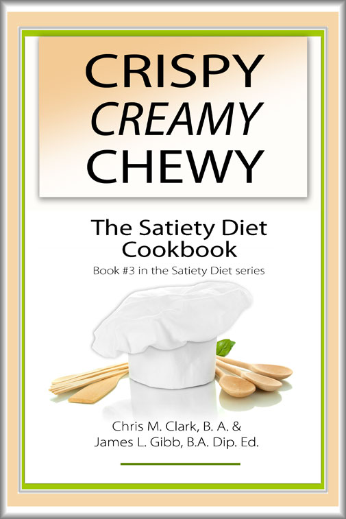 Crispy Creamy Chewy - The Satiety Diet Cookbook