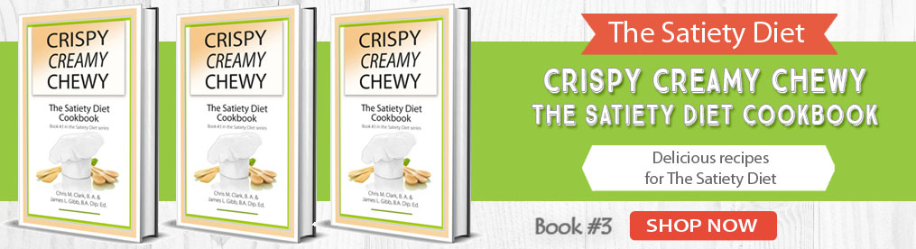 Crispy Creamy Chewy - The Satiety Diet Cookbook. Book #3